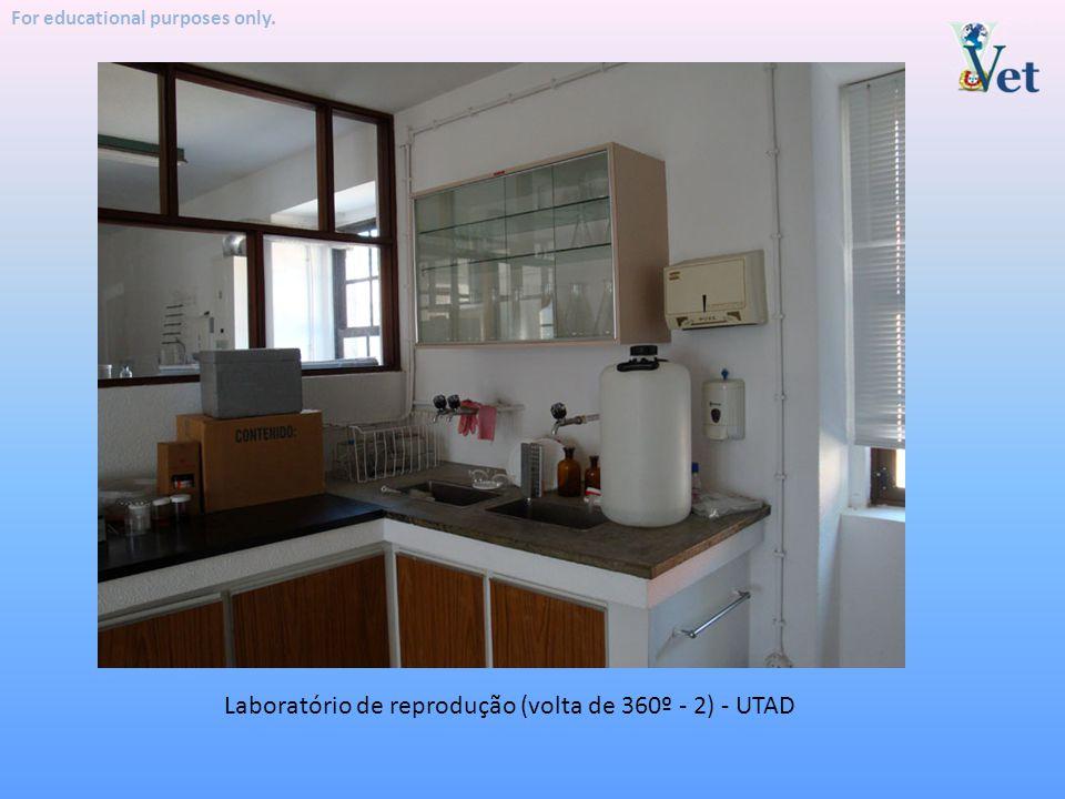 For educational purposes only. Laboratório de reprodução (volta de 360º - 2) - UTAD