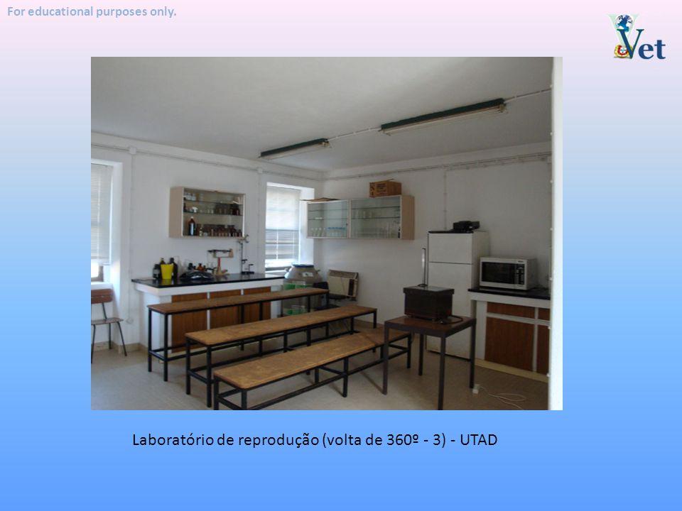 For educational purposes only. Laboratório de reprodução (volta de 360º - 3) - UTAD