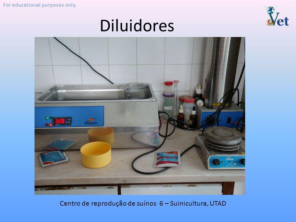 For educational purposes only. Diluidores Centro de reprodução de suínos 6 – Suinicultura, UTAD