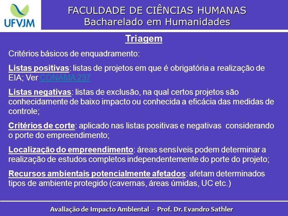 FACULDADE DE CIÊNCIAS HUMANAS Bacharelado em Humanidades Avaliação de Impacto Ambiental - Prof. Dr. Evandro Sathler Triagem Critérios básicos de enqua