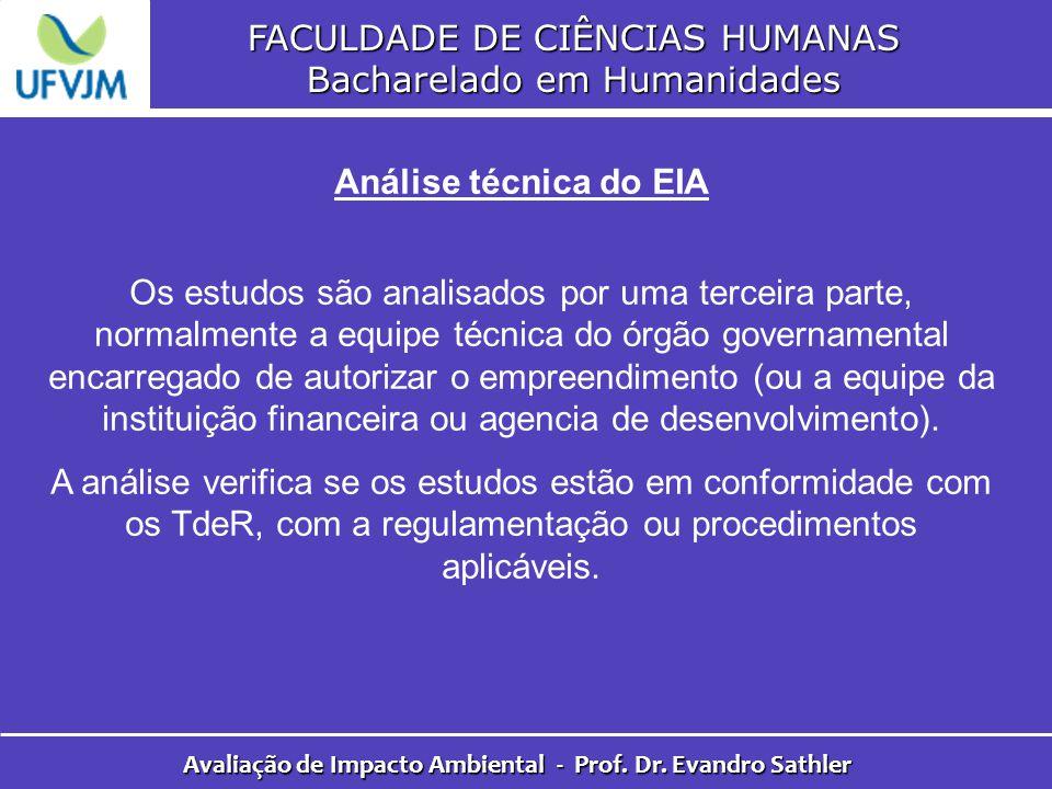 FACULDADE DE CIÊNCIAS HUMANAS Bacharelado em Humanidades Avaliação de Impacto Ambiental - Prof. Dr. Evandro Sathler Análise técnica do EIA Os estudos