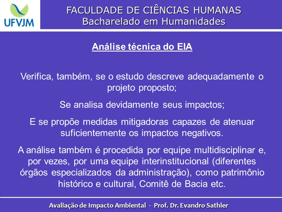 FACULDADE DE CIÊNCIAS HUMANAS Bacharelado em Humanidades Avaliação de Impacto Ambiental - Prof. Dr. Evandro Sathler Análise técnica do EIA Verifica, t