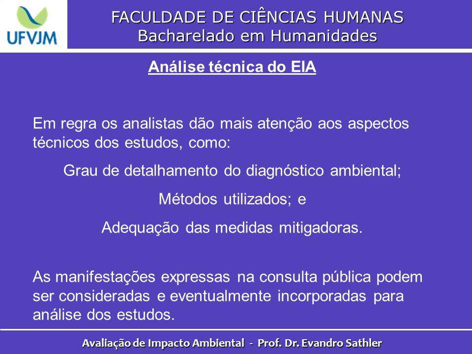 FACULDADE DE CIÊNCIAS HUMANAS Bacharelado em Humanidades Avaliação de Impacto Ambiental - Prof. Dr. Evandro Sathler Análise técnica do EIA Em regra os