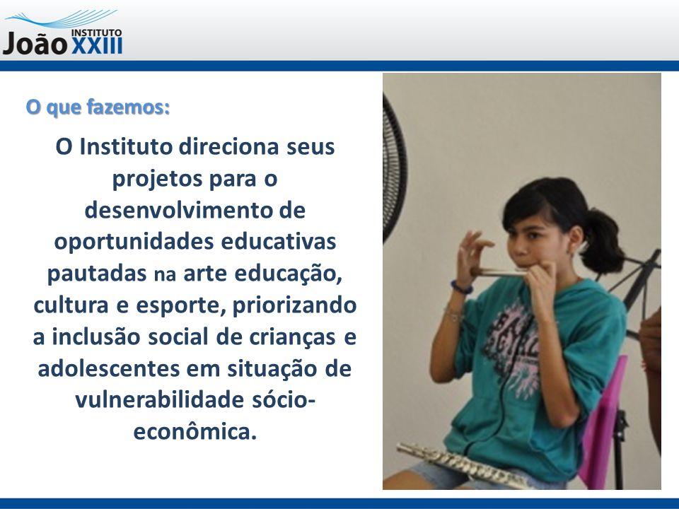 O que fazemos: O Instituto direciona seus projetos para o desenvolvimento de oportunidades educativas pautadas na arte educação, cultura e esporte, priorizando a inclusão social de crianças e adolescentes em situação de vulnerabilidade sócio- econômica.