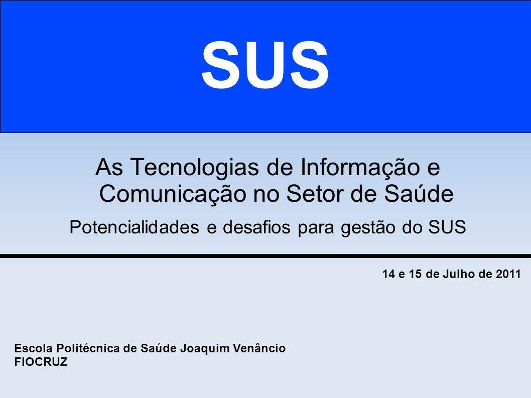 Software Livre: dilemas e desafios para gestão pública As Tecnologias de Informação e Comunicação no Setor de Saúde Potencialidades e desafios para ge