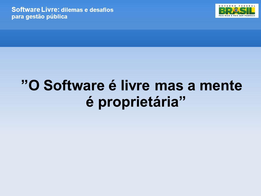 """Software Livre: dilemas e desafios para gestão pública """"O Software é livre mas a mente é proprietária"""""""