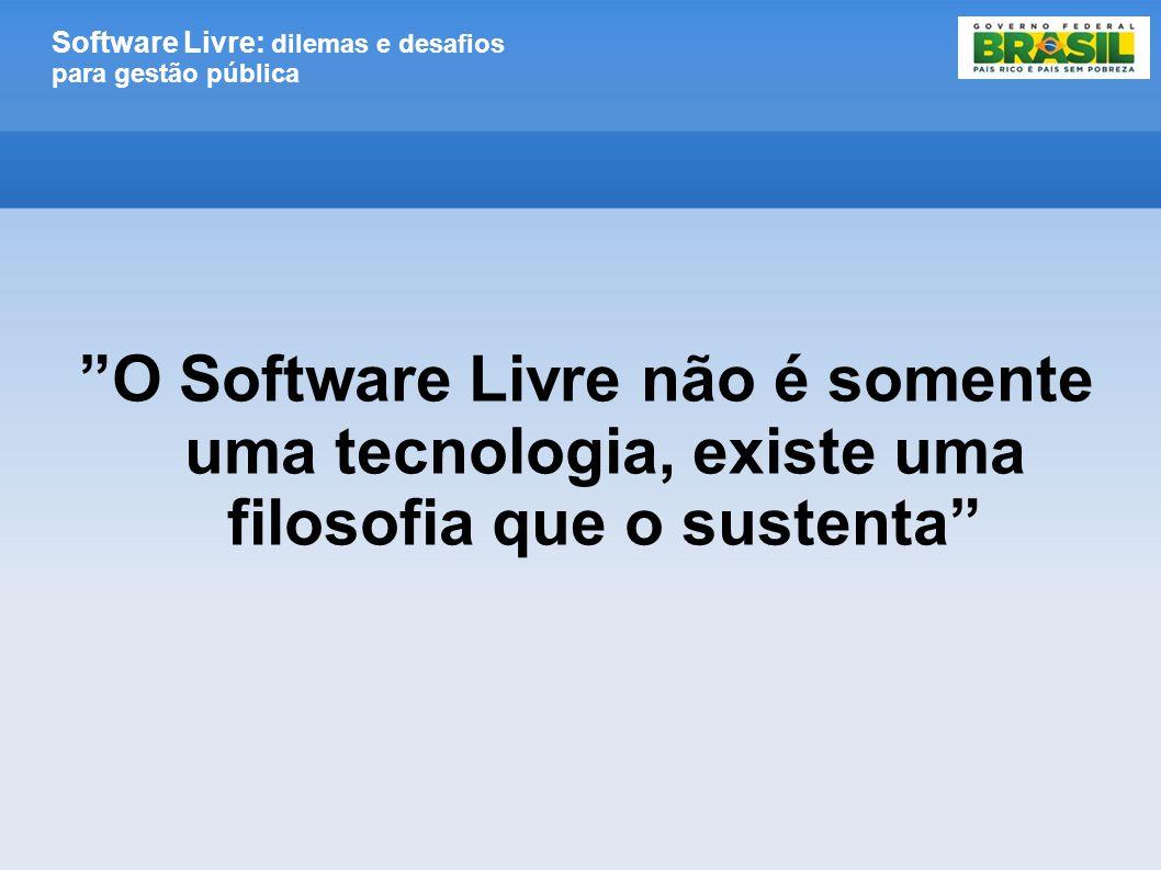 """Software Livre: dilemas e desafios para gestão pública """"O Software Livre não é somente uma tecnologia, existe uma filosofia que o sustenta"""""""