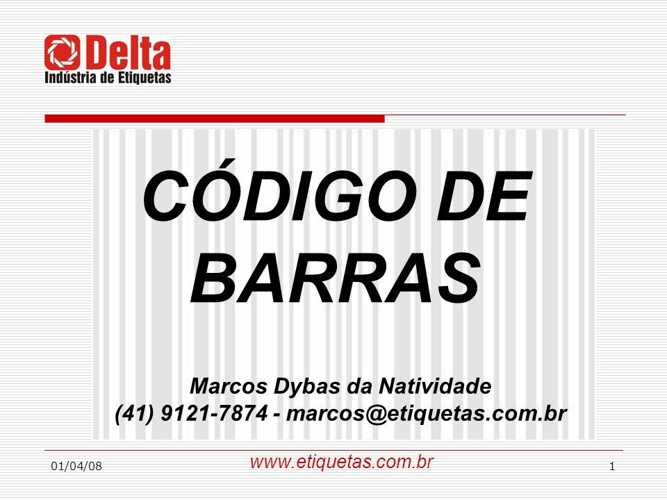 01/04/081 CÓDIGO DE BARRAS www.etiquetas.com.br Marcos Dybas da Natividade (41) 9121-7874 - marcos@etiquetas.com.br