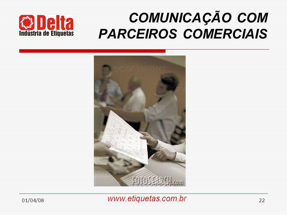 01/04/0822 COMUNICAÇÃO COM PARCEIROS COMERCIAIS www.etiquetas.com.br