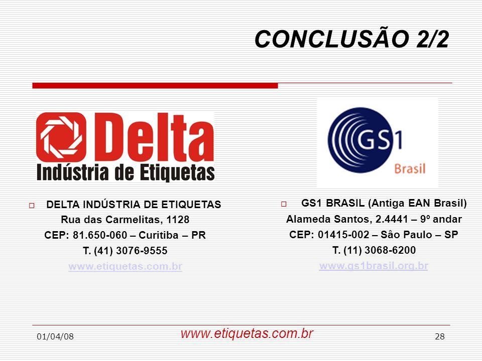 01/04/0828  GS1 BRASIL (Antiga EAN Brasil) Alameda Santos, 2.4441 – 9º andar CEP: 01415-002 – Sâo Paulo – SP T. (11) 3068-6200 www.gs1brasil.org.br
