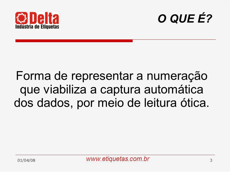 01/04/083 O QUE É? Forma de representar a numeração que viabiliza a captura automática dos dados, por meio de leitura ótica. www.etiquetas.com.br