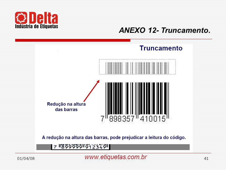 01/04/0841 www.etiquetas.com.br ANEXO 12- Truncamento.
