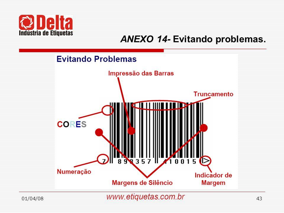 01/04/0843 www.etiquetas.com.br ANEXO 14- Evitando problemas.