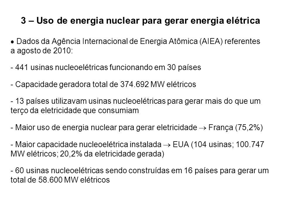 3 – Uso de energia nuclear para gerar energia elétrica  Dados da Agência Internacional de Energia Atômica (AIEA) referentes a agosto de 2010: - 441 u