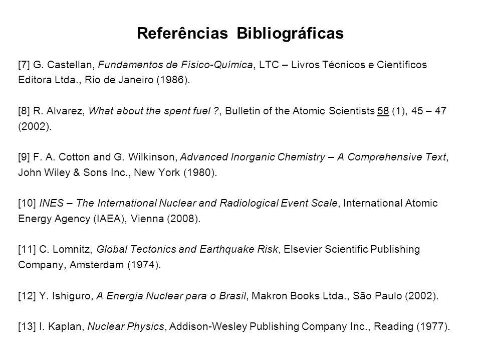 Referências Bibliográficas [7] G. Castellan, Fundamentos de Físico-Química, LTC – Livros Técnicos e Científicos Editora Ltda., Rio de Janeiro (1986).