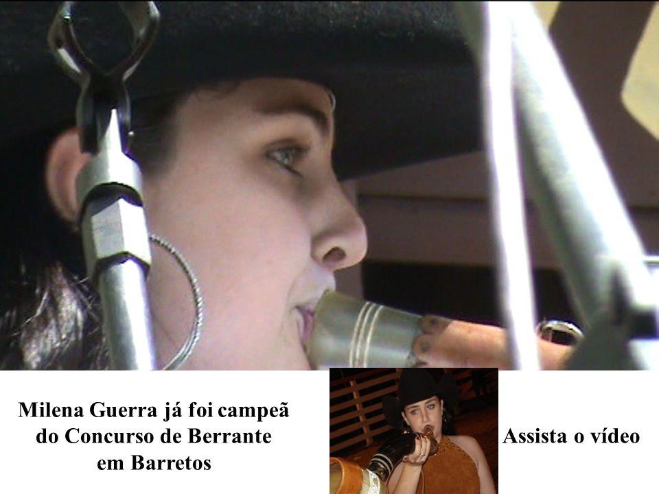 Milena berrenteira Já foi campeã do concurso de berrante em Barretos Assista o vídeo Milena Guerra já foi campeã do Concurso de Berrante em Barretos
