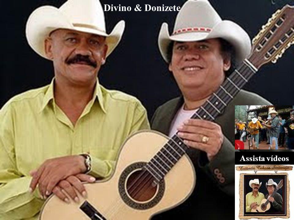 Divino & Donizete Assista vídeos