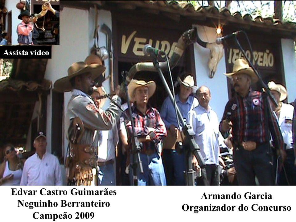 Edvar Castro Guimarães Neguinho Berranteiro Campeão 2009 Assista vídeo Armando Garcia Organizador do Concurso