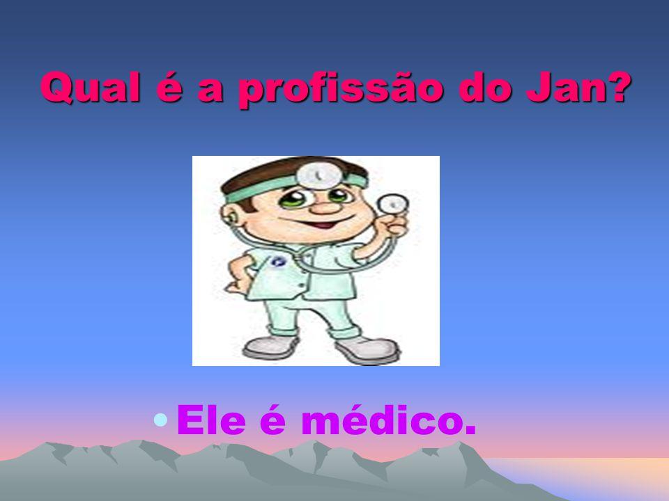Qual é a profissão do Jan? Ele é médico.