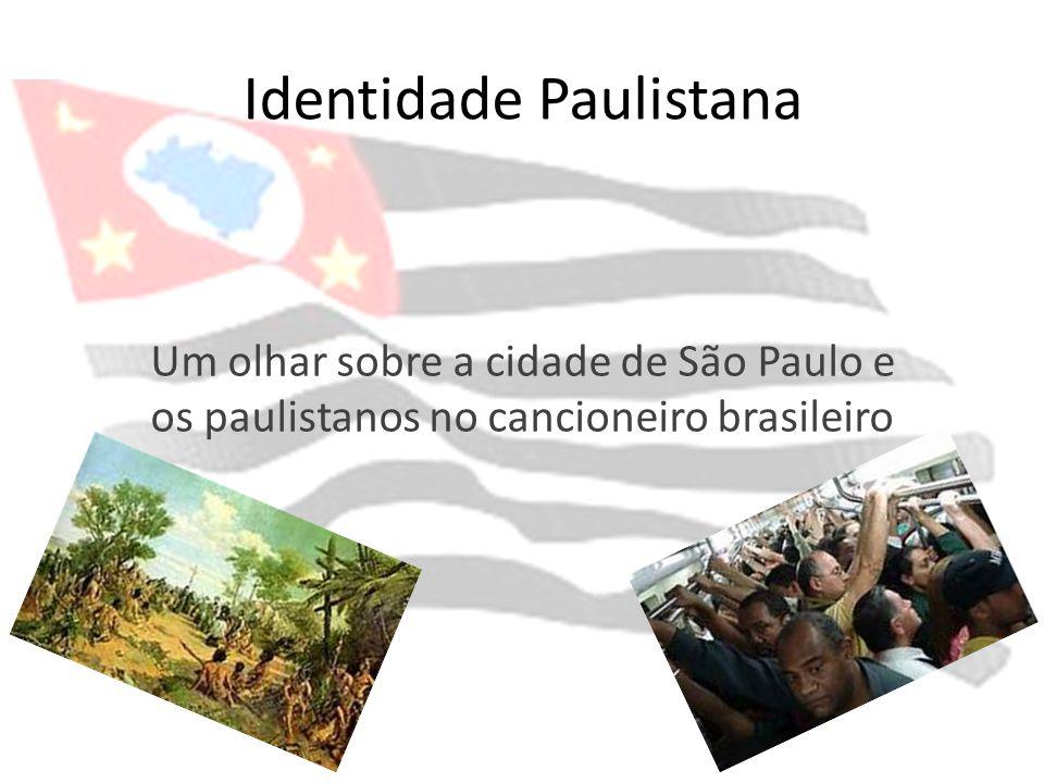 Identidade Paulistana Um olhar sobre a cidade de São Paulo e os paulistanos no cancioneiro brasileiro