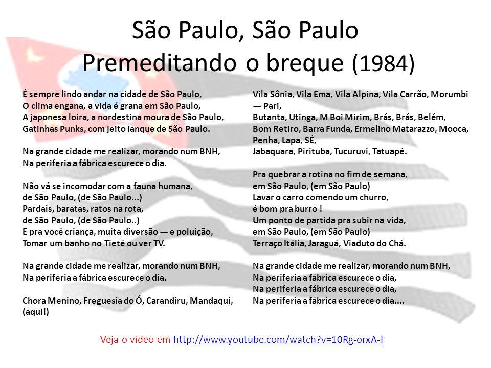 São Paulo, São Paulo Premeditando o breque (1984) É sempre lindo andar na cidade de São Paulo, O clima engana, a vida é grana em São Paulo, A japonesa