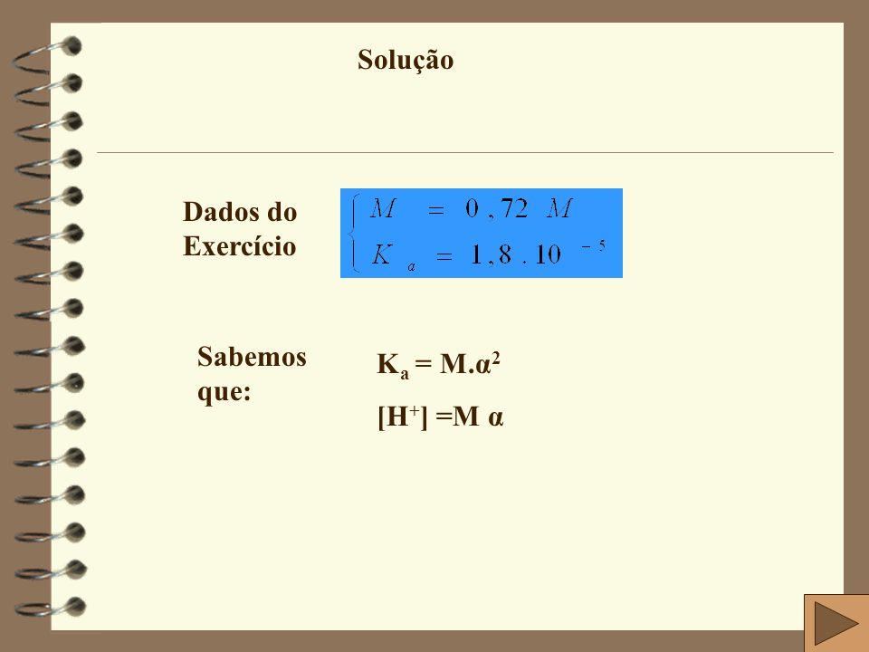 a)  =  = = 5.10 -3 = 0,5% b) [H + ] = M  = 0,72. 0,005 = 3,6.10 -3 mol/L