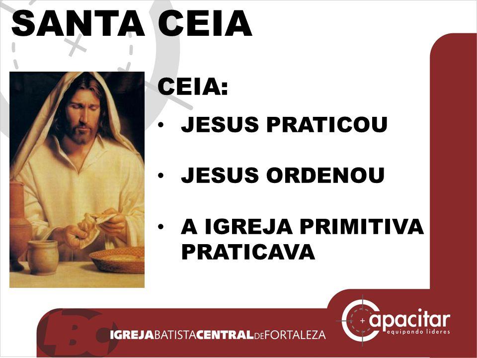 SANTA CEIA CEIA: JESUS PRATICOU JESUS ORDENOU A IGREJA PRIMITIVA PRATICAVA