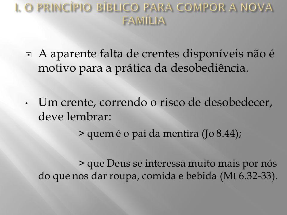  A aparente falta de crentes disponíveis não é motivo para a prática da desobediência.
