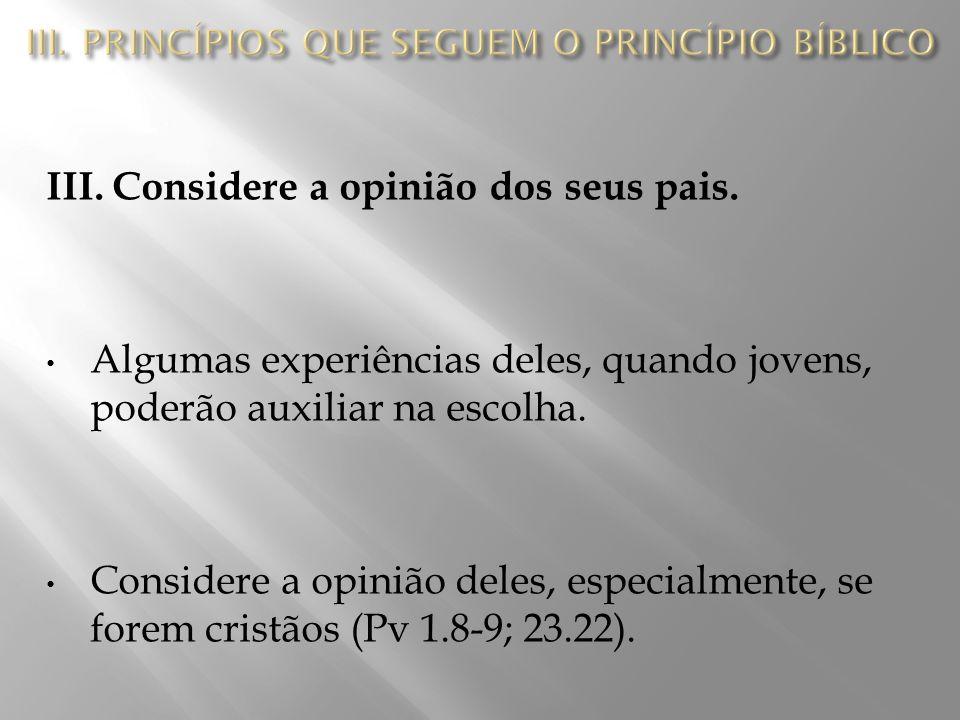 III.Considere a opinião dos seus pais.