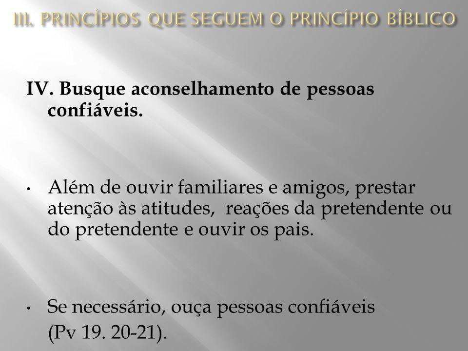 IV.Busque aconselhamento de pessoas confiáveis.