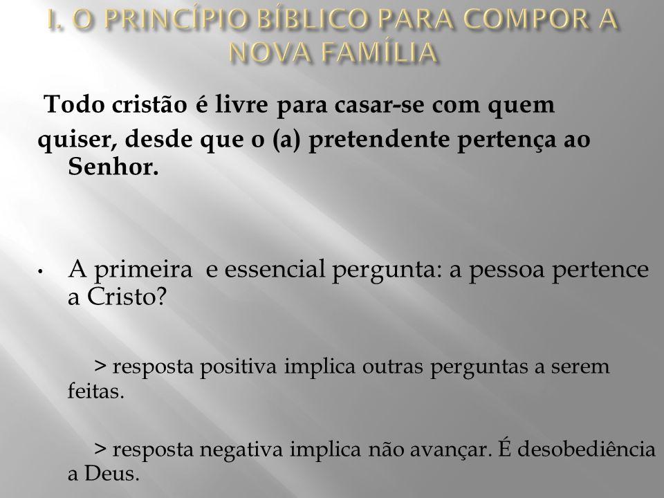  Bases bíblicas para casar-se somente no Senhor.a) O princípio do jugo desigual (II Co 6.14.18).