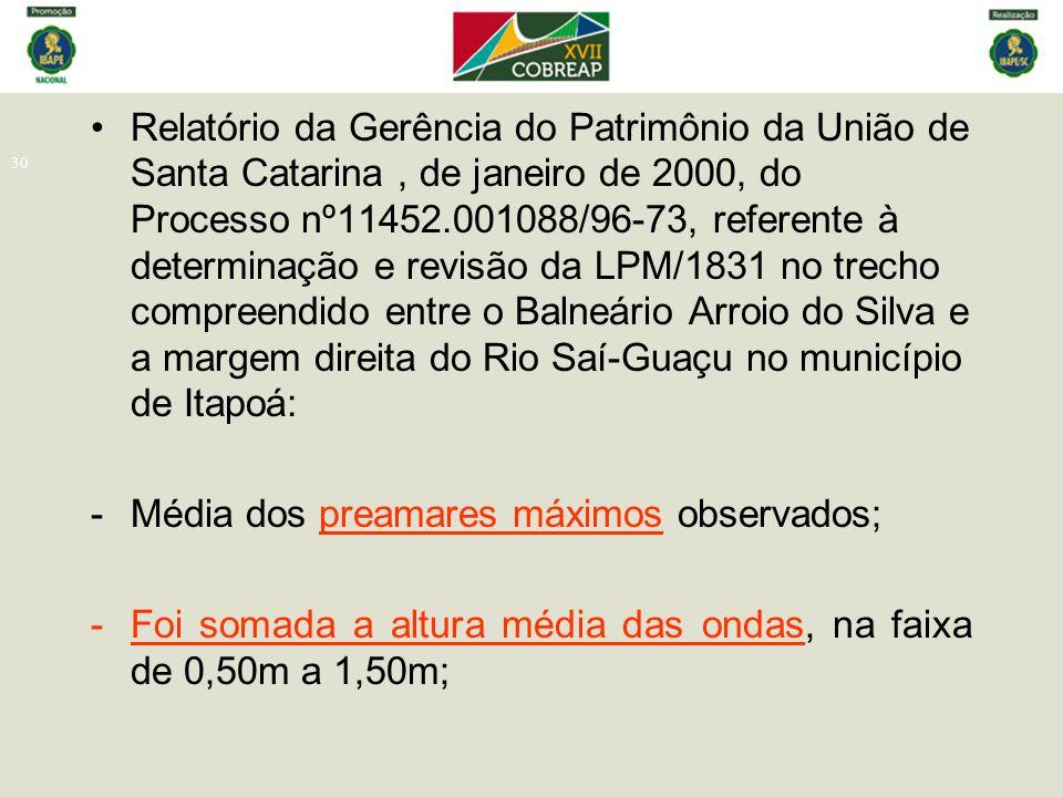 30 Relatório da Gerência do Patrimônio da União de Santa Catarina, de janeiro de 2000, do Processo nº11452.001088/96-73, referente à determinação e re