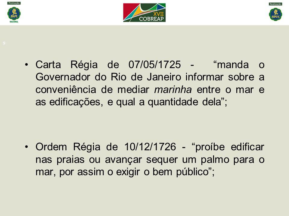 """9 Carta Régia de 07/05/1725 - """"manda o Governador do Rio de Janeiro informar sobre a conveniência de mediar marinha entre o mar e as edificações, e qu"""