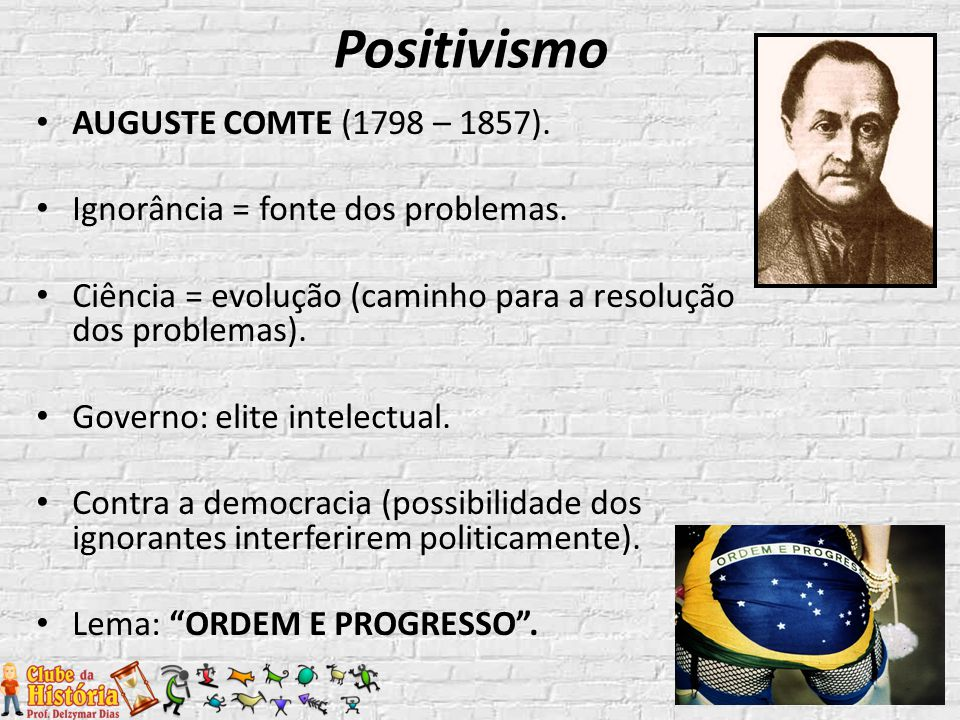 AUGUSTE COMTE (1798 – 1857). Ignorância = fonte dos problemas. Ciência = evolução (caminho para a resolução dos problemas). Governo: elite intelectual