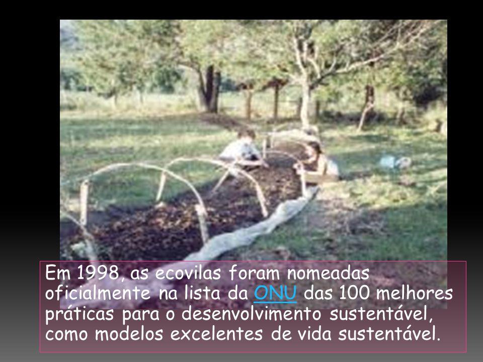 Em 1998, as ecovilas foram nomeadas oficialmente na lista da ONU das 100 melhores práticas para o desenvolvimento sustentável, como modelos excelentes de vida sustentável.ONU