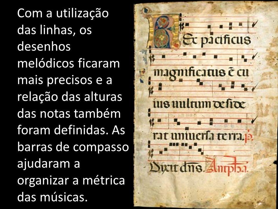 Com a utilização das linhas, os desenhos melódicos ficaram mais precisos e a relação das alturas das notas também foram definidas. As barras de compas