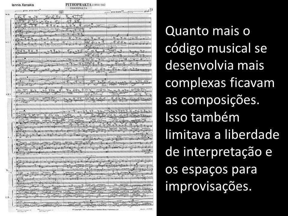 Quanto mais o código musical se desenvolvia mais complexas ficavam as composições. Isso também limitava a liberdade de interpretação e os espaços para