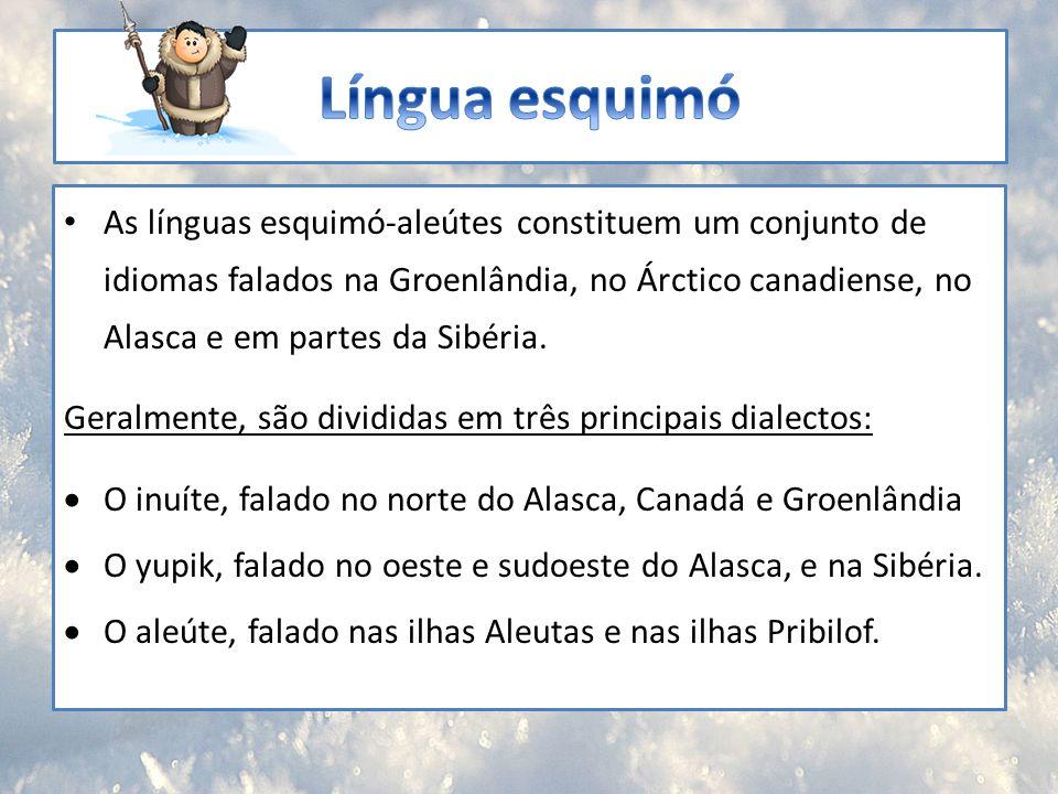 As línguas esquimó-aleútes constituem um conjunto de idiomas falados na Groenlândia, no Árctico canadiense, no Alasca e em partes da Sibéria. Geralmen
