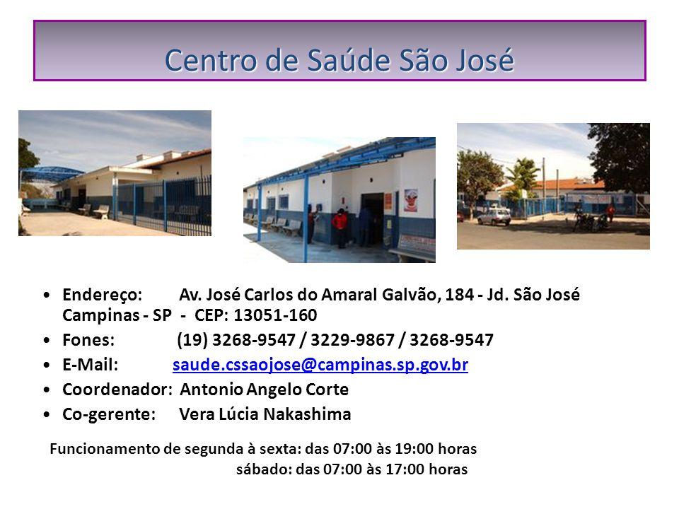 Centro de Saúde São José Endereço: Av.José Carlos do Amaral Galvão, 184 - Jd.