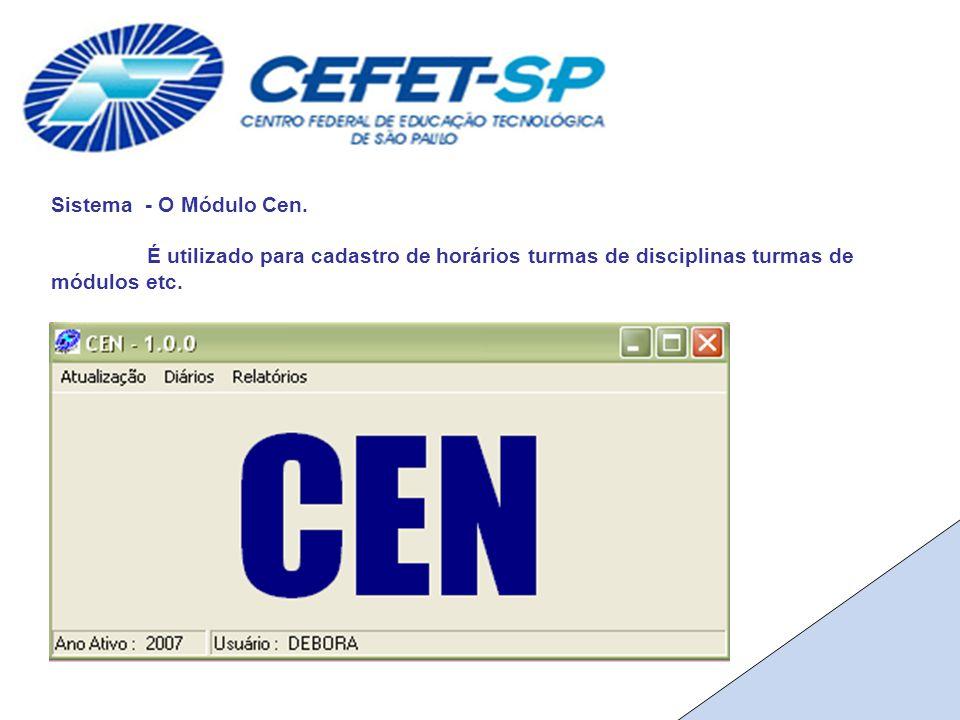 Sistema - O Módulo Cen.