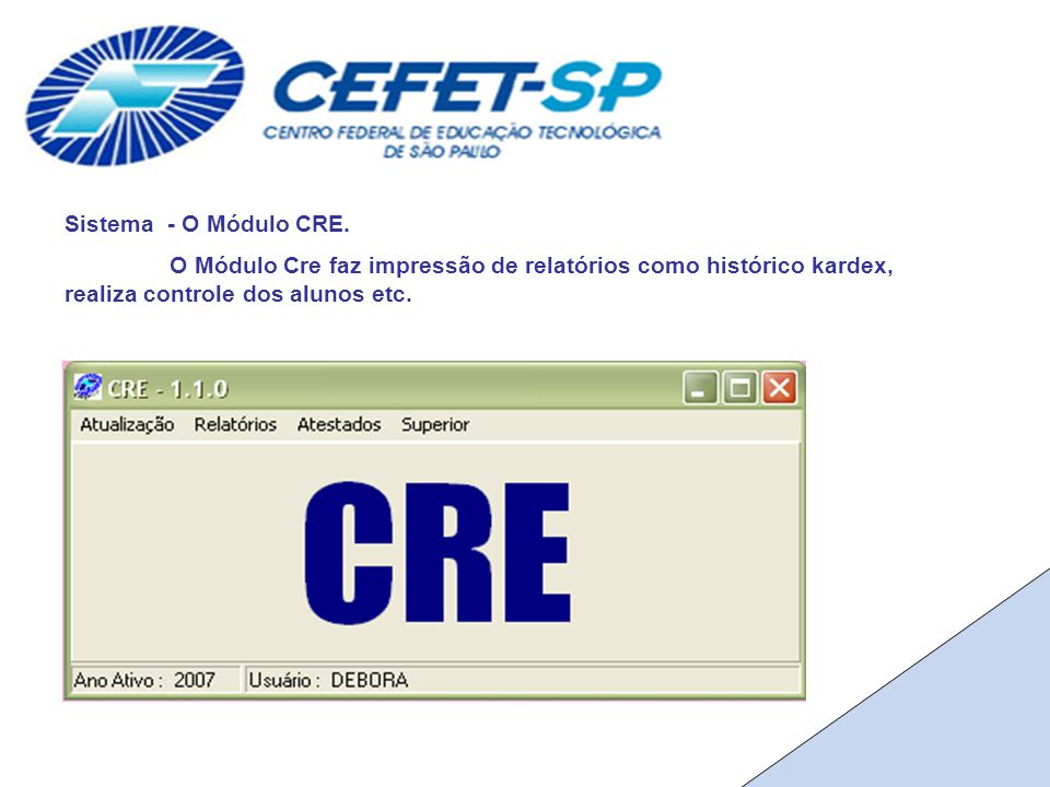 Sistema - O Módulo CRE.