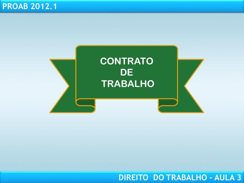 RESPONSABILIDADE CIVIL AULA 1 PROAB 2012.1 DIREITO DO TRABALHO – AULA 3 CONTRATO DE TRABALHO – art.