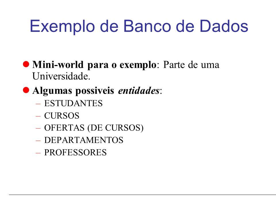 Exemplo de Banco de Dados Mini-world para o exemplo: Parte de uma Universidade.