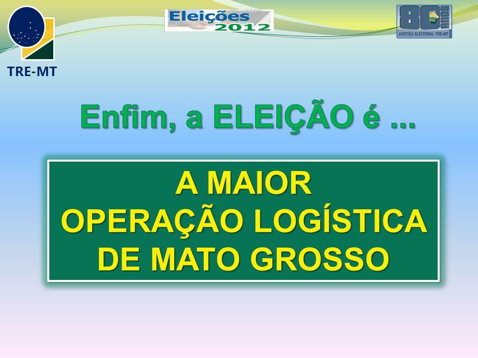 TRE-MT A MAIOR OPERAÇÃO LOGÍSTICA DE MATO GROSSO