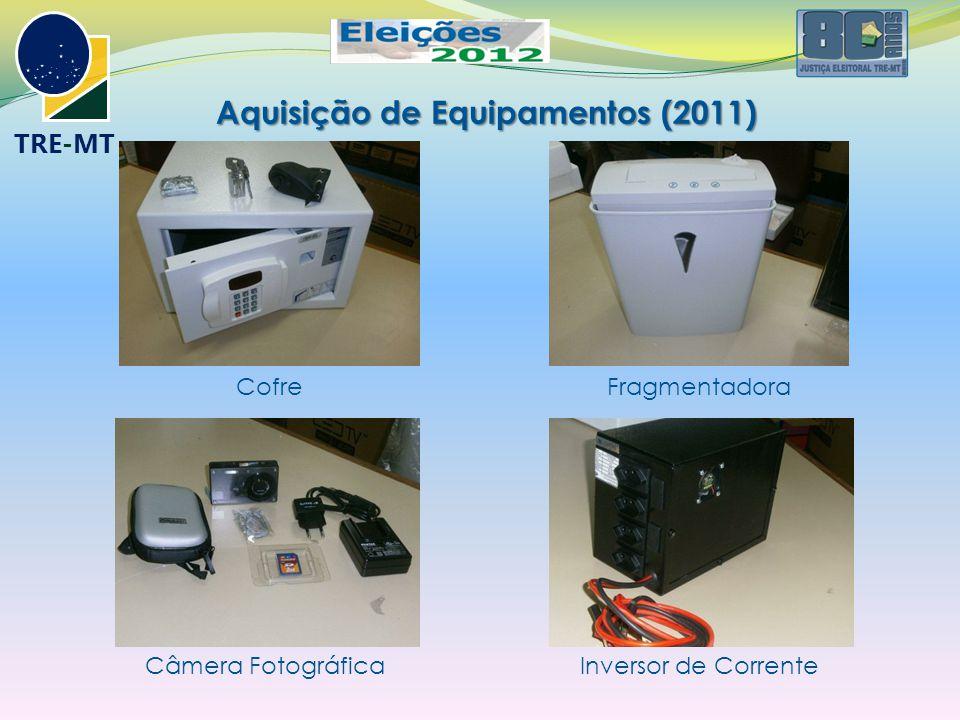 Aquisição de Equipamentos (2011) CofreFragmentadora Câmera FotográficaInversor de Corrente
