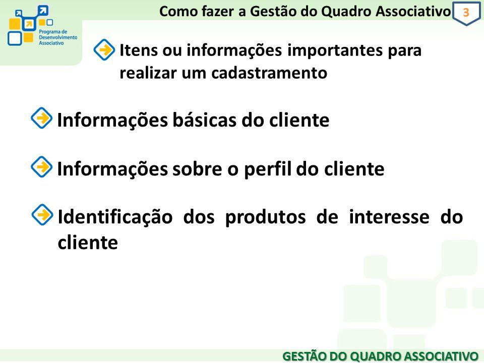 GESTÃO DO QUADRO ASSOCIATIVO 3 Itens ou informações importantes para realizar um cadastramento Como fazer a Gestão do Quadro Associativo Informações b