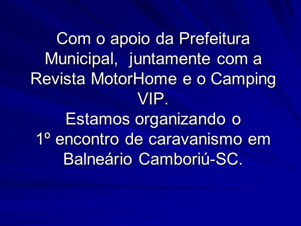 Com o apoio da Prefeitura Municipal, juntamente com a Revista MotorHome e o Camping VIP.