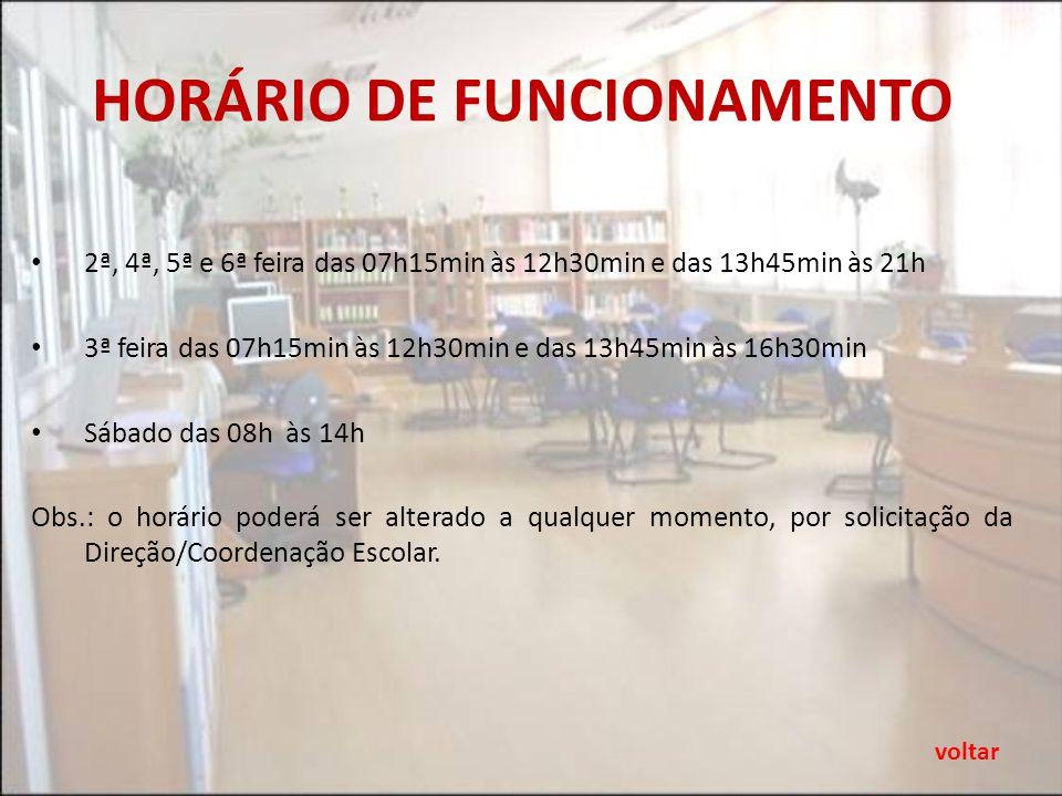 HORÁRIO DE FUNCIONAMENTO 2ª, 4ª, 5ª e 6ª feira das 07h15min às 12h30min e das 13h45min às 21h 3ª feira das 07h15min às 12h30min e das 13h45min às 16h30min Sábado das 08h às 14h Obs.: o horário poderá ser alterado a qualquer momento, por solicitação da Direção/Coordenação Escolar.