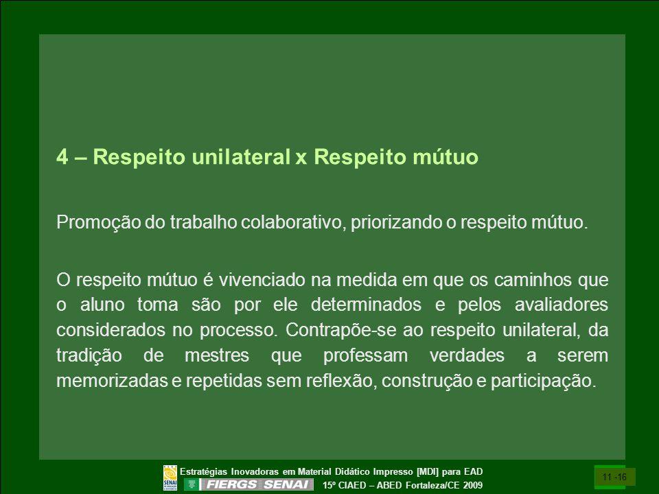 Estratégias Inovadoras em Material Didático Impresso [MDI] para EAD 15º CIAED – ABED Fortaleza/CE 2009 4 – Respeito unilateral x Respeito mútuo Promoç
