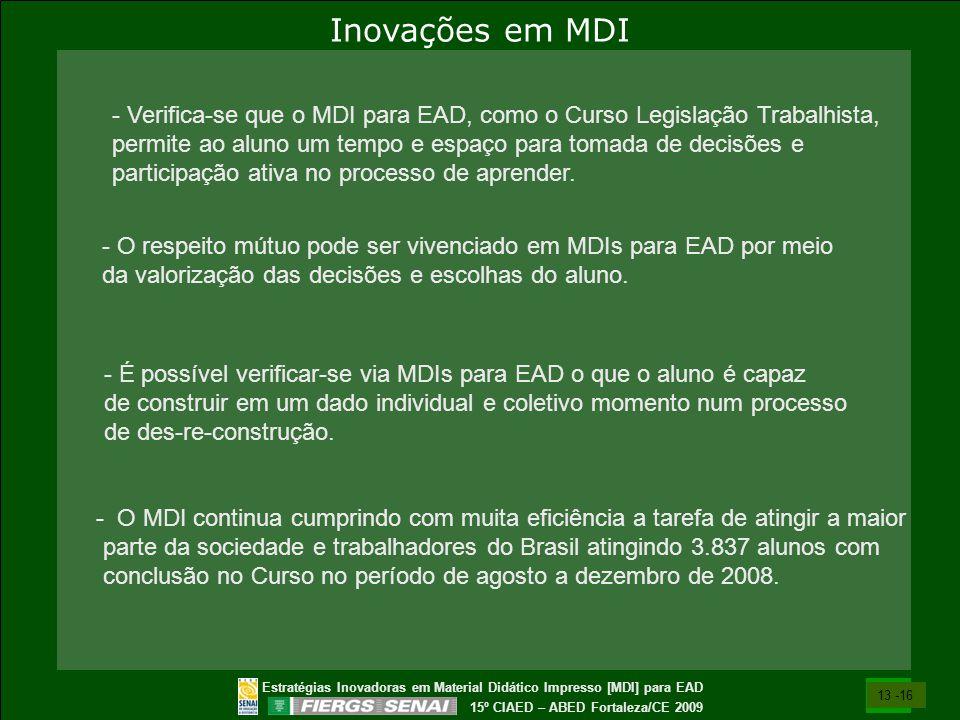 Estratégias Inovadoras em Material Didático Impresso [MDI] para EAD 15º CIAED – ABED Fortaleza/CE 2009 - Verifica-se que o MDI para EAD, como o Curso